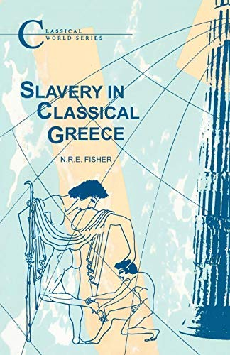 Slavery in Classical Greece (Classical World) by N.R.E. Fisher (1998-01-01) ()