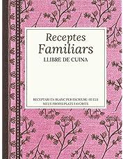 Receptes familiars, Llibre de cuina, Receptari en blanc per escriure-hi els meus propis plats favorits: Quadern organitzador tapa dura. Pràctic regal ... que els agradi cuinar (Catalan Edition)