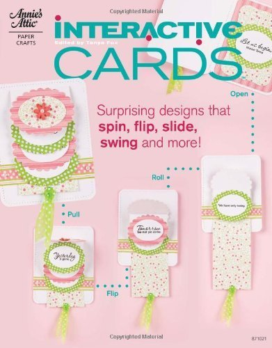 - Interactive Cards: Surprising Designs That Spin, Shake, Slide, Swing and More (Annie's Attic) (Annie's Attic: Paper Crafts) by Tanya Fox (2010) Paperback