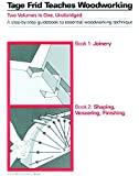 Tage Frid Teaches Woodworking: Book 1, Joinery (Bk. 1)