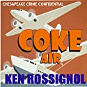 Coke Air Audiobook by Ken Rossignol Narrated by Don Kline