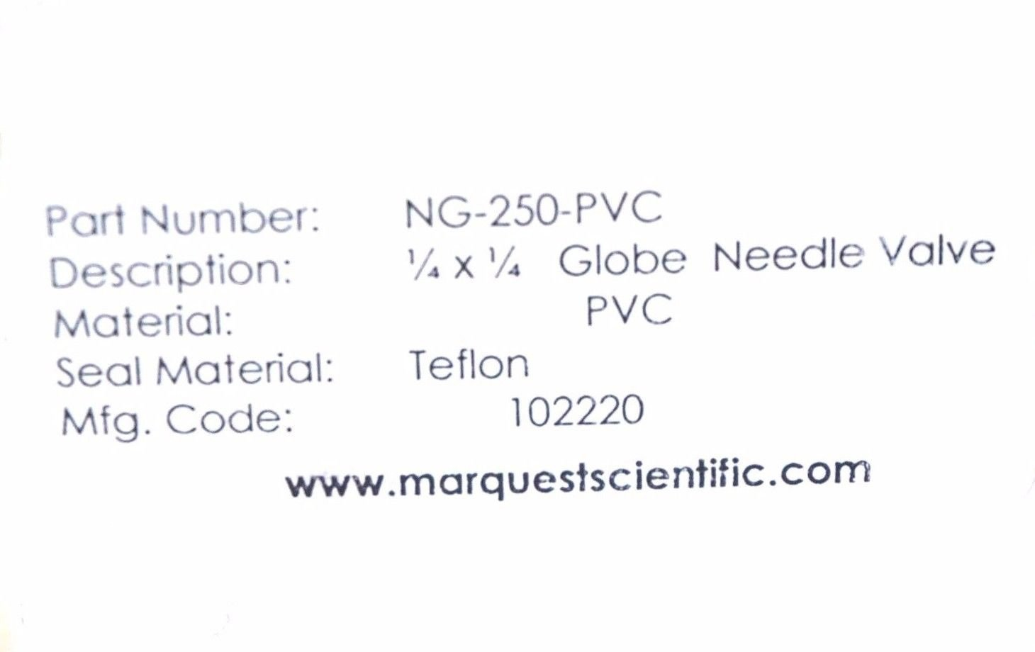 NEW MARQUEST SCIENTIFIC NG-250-PVC NEEDLE VALVE NG250PVC