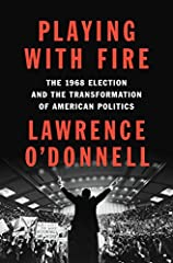 From the host of MSNBC's The Last Word with Lawrence O'Donnell, an important and enthralling new account of the presidential election that changed everything, the race that created American politics as we know it todayThe 1968 U.S. Presidenti...