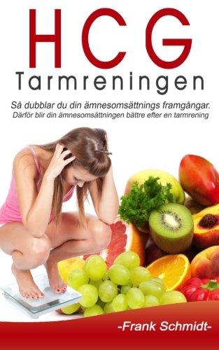 HCG-Tarmreningen: Så dubblar du din ämnesomsättnings framgångar. Därför blir din ämnesomsättningen bättre efter en tarmrening. (Swedish Edition)