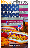 Independence Day USA Recipes: Meat, Desserts, Burgers, Coctails & more