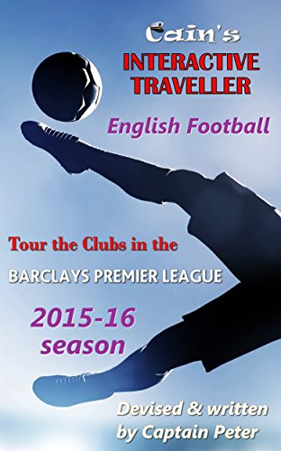 English Football: Tour the clubs in the Barclays Premier League 2015-16 (Interactive Traveller Book 10)