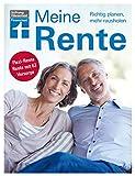 Meine Rente: Richtig planen, mehr rausholen (German Edition)