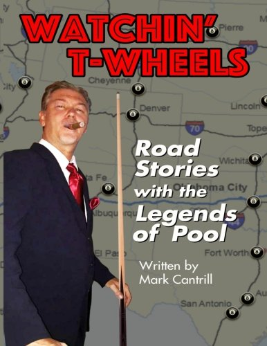 Download Watchin' T-Wheels: Road Stories With The Legends of Pool pdf epub