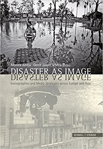 Disaster as Image: Iconographies and Media Strategies across
