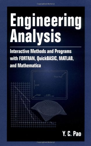 Engineering Analysis: Interactive Methods and Programs with FORTRAN, QuickBASIC, MATLAB, and Mathematica by CRC Press