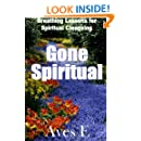 Gone Spiritual: A guide to Spirituality and Meditation