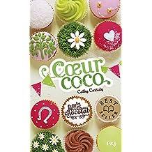 Les filles au chocolat - Tome 4: Cœur coco
