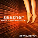 Smasher: A Silicon Valley Thriller Audiobook by Keith Raffel Narrated by Paul Boehmer