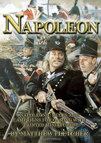 Foundry Miniatures (Napoleon: Napoleonic Rules and Campaigns for Gaming with Painted Miniatures)