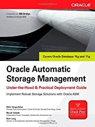Oracle Automatic Storage Management: Under-the-Hood & Practical Deployment Guide: Under-the-hood and Practical Deployment Guide (Oracle Press) by Vengurlekar, Nitin, Vallath, Murali, Long, Rich published by McGraw-Hill Osborne (2007)