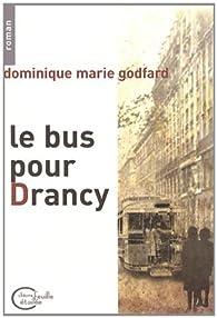 Le bus pour Drancy par Dominique Godfard
