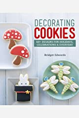 Decorating Cookies: 60+ Designs for Holidays, Celebrations & Everyday Paperback