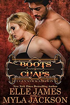 Boots & Chaps (Ugly Stick Saloon Book 1) by [Jackson, Myla, James, Elle]