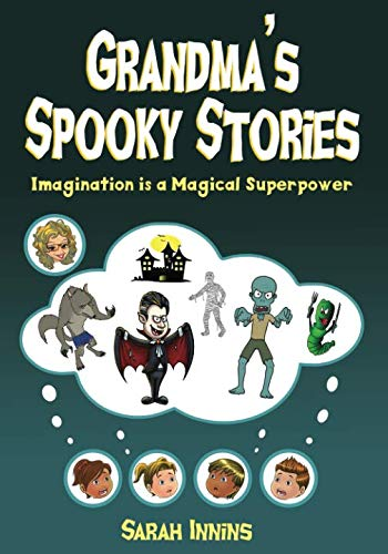 (Grandma's Spooky Stories: Imagination is a Magical)
