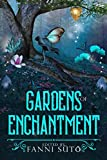 Gardens of Enchantment: An Enchanted Gardens Anthology