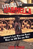 Letters to Gabriella: Angola's Last War for Peace, What the UN Did and Why