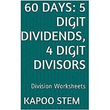 60 Division Worksheets with 5-Digit Dividends, 4-Digit Divisors: Math Practice Workbook (60 Days Math Division Series 14)