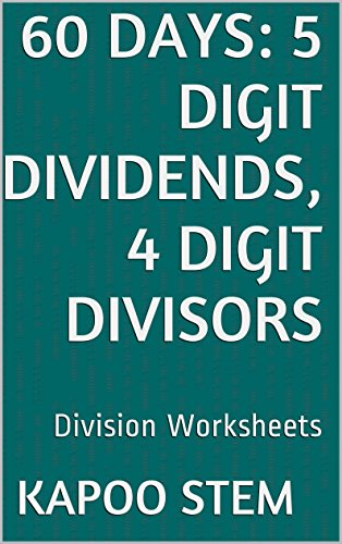 60 Division Worksheets with 5-Digit Dividends, 4-Digit Divisors: Math Practice Workbook (60 Days Math Division Series 14) (English Edition)
