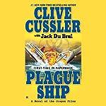 Plague Ship: A Novel of the Oregon Files | Jack Du Brul,Clive Cussler