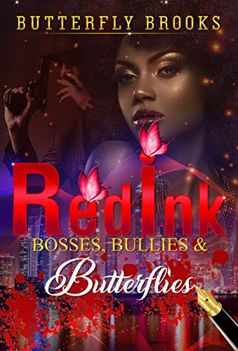 Red Ink: Bosses, Bullies, & Butterflies