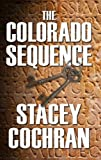 The Colorado Sequence by Stacey Cochran front cover