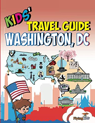 Kids' Travel Guide - Washington, DC: The fun way to discover Washington, DC with special activities for kids, coloring pages, fun fact and more! (Kids' Travel Guide series) (Souvenir Nation)