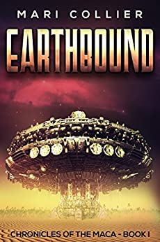 Earthbound: Science Fiction in the Old West (Chronicles of the Maca Book 1) by [Collier, Mari]