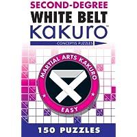 Second-Degree White Belt Kakuro: Conceptis Puzzles