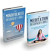 The Meditation and Mindfulness Box Set: How to Live in the Present Moment, Relieve Stress and Find Happiness (Meditation, Mindfulness, Yoga, Stress, Anxiety)