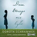 Dom, którego nie bylo | Dorota Schrammek