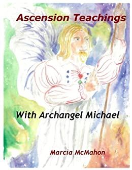 Spiritual Teachings from the Ascended Masters and Archangel Michael