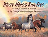 Where Horses Run Free, Joy Cowley, 1590780620