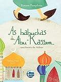 As Babuchas De Abu-Kassem: Uma História Das Arábias