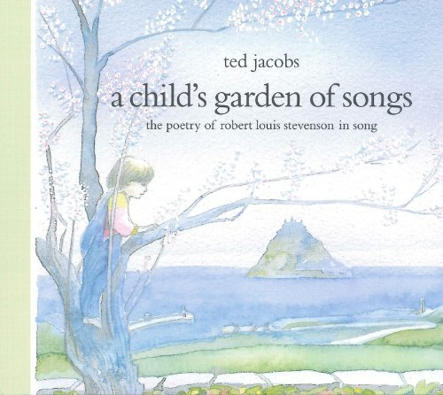 A Child's Garden of Songs by Ted Jacobs (2013-07-09)