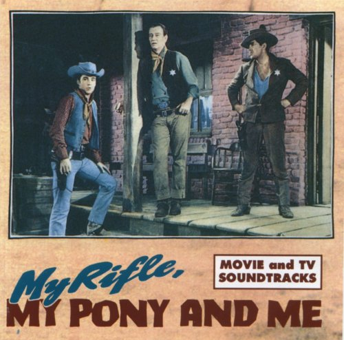 My Rifle, My Pony and Me (Western Movies Songs) by Imports