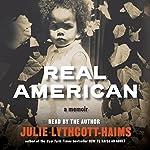 Real American: A Memoir   Julie Lythcott-Haims