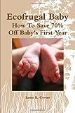 Ecofrugal Baby, Laura Cowan, 055777800X