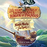 Magic Marks the Spot: The Very Nearly Honorable League of Pirates, Book 1 | Caroline Carlson