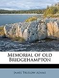 Memorial of Old Bridgehampton, James Truslow Adams, 1179206614