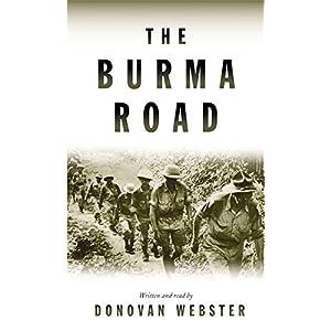 The Burma Road: The Epic Story of the China-Burma-India Theater in World War II