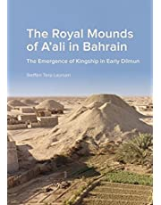Royal Mounds of A'Ali in Bahrain: The Emergence of Kingship in Early Dilmun