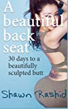 A Beautiful  Backseat: 30 days to A Beautifully Sculpted Butt
