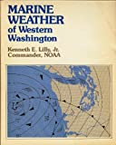Marine Weather of Western Washington, Kenneth E. Lilly, 0916682382