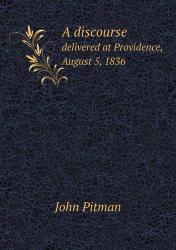 Download A discourse delivered at Providence, August 5, 1836 pdf