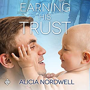 Book Review: Earning His Trust by Alicia Nordwell (Author) & Mickey Hamm (Narrator)